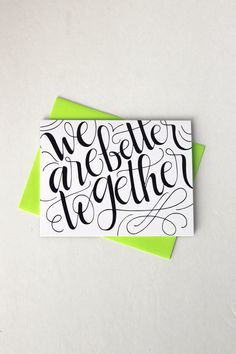 We are better together - one card with a green envelope  by HowjoyfulShop on Etsy https://www.etsy.com/listing/219202408/we-are-better-together-one-card-with-a