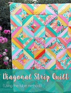 Diagonal Strip Quilt Tutorial - tube method                                                                                                                                                                                 More