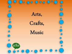Ideas & Inspirations for Arts, crafts & music