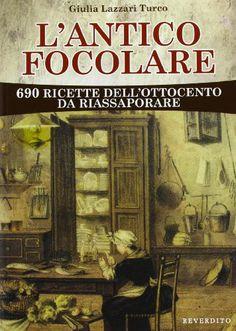L'antico focolare. 690 ricette
