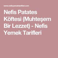 Nefis Patates Köftesi (Muhteşem Bir Lezzet) - Nefis Yemek Tarifleri