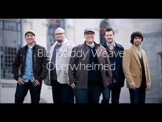 Overwhelmed by Big Daddy Weave (with lyrics)...would love for you to learn...I can hear you singing this :)