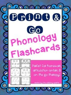 Print+&+Go+Phonology+Flashcards  This+pack+is+perfect+for+students+working+on+persisting+phonological+processes.++These+flashcard+packs+can+be+sent+home+for+homework+practice+(in+the+car),+articulation+centers+and+on+the+go+therapy.++There+are+5+of+the+same+word+on+the+flashcard,+so+the+student+has+to+say+each+word+5+times.