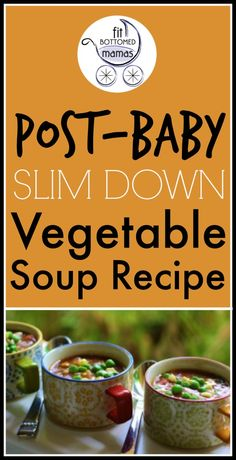 This delicious slimming soup is perfect for post-baby. | Fit Bottomed Mamas
