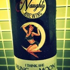 """Naughty Brewing,""""I Think She Hung the Moon"""" beer"""