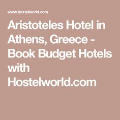Aristoteles Hotel in Athens, Greece - Book Budget Hotels with Hostelworld.com