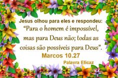 Promessas para hoje: Nada é impossível para Deus  -Marcos 10.27