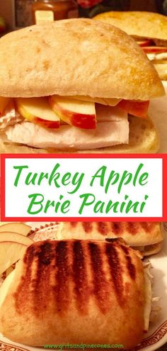 Ultimate Turkey Apple and Brie Panini is a quick, easy and delicious panini sandwich full of tender juicy turkey, creamy buttery melted brie cheese, crisp juicy apple slices, and sweet cinnamony apple butter on toasted ciabatta rolls. #paninirecipes, #turkeysandwichrecipes, #leftoverturkeyrecipes via @gritspinecones