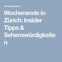 Wochenende in Zürich: Insider Tipps & Sehenswürdigkeiten Business, Vacations, Traveling, Tips