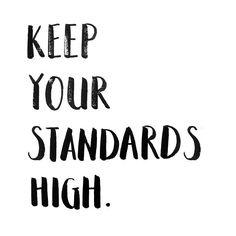 Always keep your standards high. I needed this reminder today. #maikagoods #handlettering