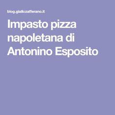Impasto pizza napoletana di Antonino Esposito
