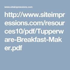http://www.siteimpressions.com/resources10/pdf/Tupperware-Breakfast-Maker.pdf