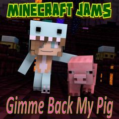 Gimme Back My Pig, a song by Minecraft Jams on Spotify