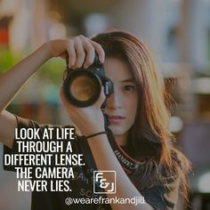 Look at life through a different lens. The camera never lies.  Double tap if you agree and tag someone who needs to see this. follow us @wearefrankandjill