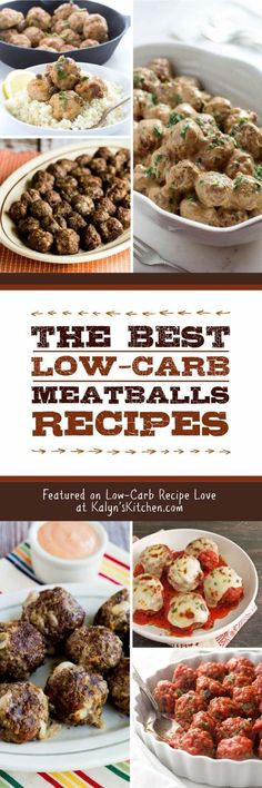 Meatballs are always great for a low-carb dinner or game-day food, and here are The BEST Low-Carb Meatballs Recipes from great blogs around the web! [featured for Low-Carb Recipe Love on Kalyn's Kitchen.com] #MeatballsRecipes #LowCarbMeatballs #LowCarbMeatballRecipes