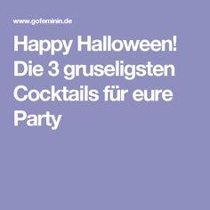 Happy Halloween! Die 3 gruseligsten Cocktails für eure Party