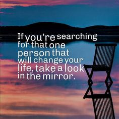 RT Brad Sugars : If you're searching for that one person that will change your life, take a look in the mirror. pic.twitter.com/3gu0wU5yoK
