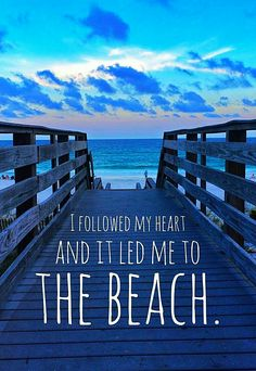 It led me to the beach.
