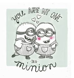 One In A Minion Valentines Day Card @Maria Canavello Mrasek Canavello Mrasek Ortiz