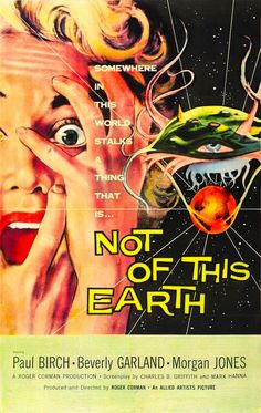 Not of this Earth ~1950'S Horror Movie Posters http://www.bing.com/images/search?q=1950%27S+Horror+Movie+Posters&view=detail&id=89E27FC7E18D39A118304D8B31B5DF9D8D62EF86                                                                                                                                                                                 More