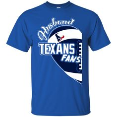Houston Texans Shirts Husband Texans Fans T-shirts Hoodies Sweatshirts PHouston Texans Shirts Husband Texans Fans T-shirts Hoodies Sweatshirts Perfect Quality f