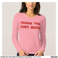 Thank You Very Much Women's Long Sleeve T-Shirt