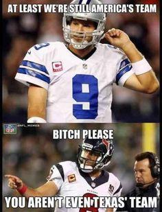 Bitch, memes, and nfl: at least were stillamerica's team enfl memes bi Texans Memes, Funny Football Memes, Funny Sports Memes, Nfl Memes, Sports Humor, Nba Funny, Football Humor, Funny Memes, Dallas Cowboys Jokes