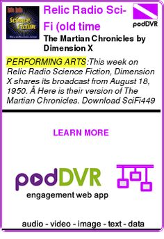 #PERFORMING #PODCAST  Relic Radio Sci-Fi (old time radio)    The Martian Chronicles by Dimension X    READ:  https://podDVR.COM/?c=e18ed9c3-6f6d-01fc-e7a4-813ce5aa17bb