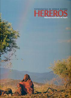 Hereros, pastores ancestrales de Angola : fotografías de Sèrgio Guerra. Recomanació de la Biblioteca del Museu Valencià d'Etnologia en el facebook del Museu el dia 26 de marzo de 2014