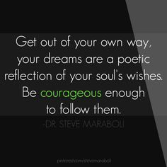 get out of your own way #quote Steve Maraboli