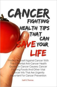 On cancer fighting tips cancer fighting health tips that can save