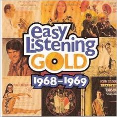 Easy Listening Gold:1968-1969 ~ By the late '60s, even the world of easy listening music had come to be affected by the cultural and political upheavals of the times. In this collection of music from 1968-1969, nearly all of which made the Top Ten of Billboard magazine's easy listening chart and all of which made the Top 40 of the magazine's Hot 100 pop chart, one can hear the incursions of more serious-minded singer/songwriters. Monsieur EZ~Beat gives this 2 disc set 9.5 out of 10!