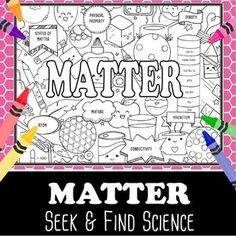 Students will enjoy learning about Matter with Seek & Find Science Doodles. Matter key terms include atom, matter, states of matter, mixture, physical property, density, magnetism, and conductivity.  Great for student engagement and retention. Suggestions for Seek & Find Science Unit title page for an ISN Project image on board for Warm up Use it as a hook before the start of a unit Pre-assessment (KWL) Laminate for a DIY activity Get student groups talking Think, pair, share  Use it ...