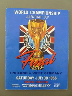 Original 1966 World Cup Final programme England v West Germany - no writing World Cup Fixtures, 1966 World Cup Final, Jack Charlton, Bobby Moore, Hobby World, Football Memorabilia, World Cup Winners, Football Program, World Cup