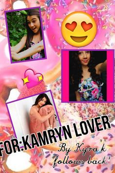 For: kamryn lover NO repins unless you are her credit: Kyra k follows back!!