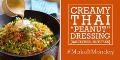 """CREAMY THAI """"PEANUT"""" DRESSING (DAIRY-FREE, NUT-FREE)  - eliminate the honey for a YUMMY Phase 2 meal!"""