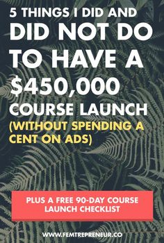 5 Things I Did and Did Not Do to Have a $450,000 Course Launch (without spending a cent on ads) by Femtrepreneur.