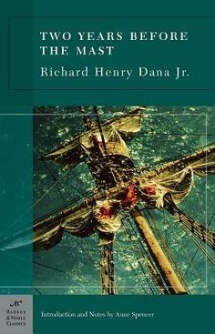 Two Years Before the Mast - Richard Henry Dana Jr.