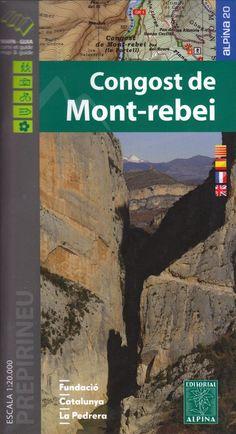 Congost de Mont-rebei. CONGOST DE MONT-REBEI. Alpina, 2016.