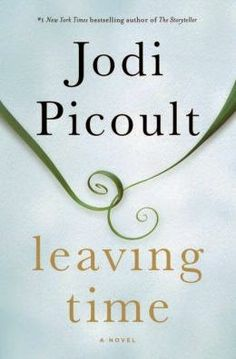 (93)Leaving Time by Jodi Picoult | Charlotte's Web of Books - A tender look about a young girl searching for her mother.  The end will likely take you by surprise.