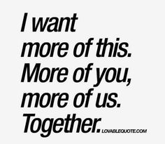 """Top I Love You So Much Quotes For Him Scroll down and keep reading these """"Top I Love You So Much Quotes For Him"""". You And Me Quotes, Now Quotes, Love Quotes For Him, Cant Wait To See You Quotes, I Want You Quotes, Love Of My Life, In This World, My Love, The Words"""