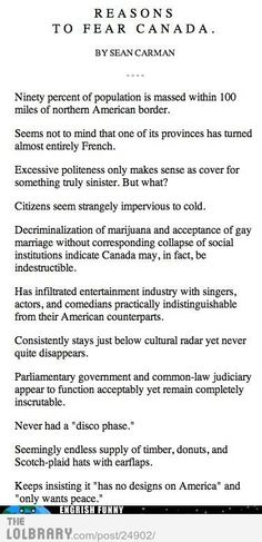 Reasons to fear Canada.