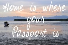 Home is Where your Passport is #travel #quotes #quote #boat travel quotes caribbean sea sunset boat inspiration