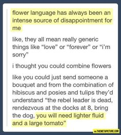 At first I was slightly offended but then I agreed with them. Flowers totallly need to be like this
