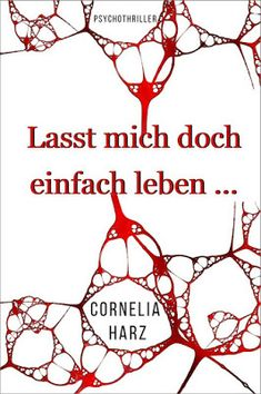 'Lasst mich doch einfach leben ' von Cornelia Harz