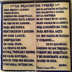 """En Sevilla, en la emblemática Plaza de Toros, a un lado de la capilla de los toreros ésta oración:   ...Y sigo no entendiendo por qué consideran a ésta práctica """"arte""""...alguien puede explicármelo?"""