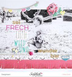 Layout *Sei frech und wild und wunderbar* - Crate Paper / Maggie Holmes *Bloom* - von Ulrike Dold