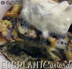 Eggplant Custard tastes amazingly like bread pudding! Low-Carb, Keto, Sugar-Free, Grain-Free, Gluten-Free, Nut-Free, Vegetarian.