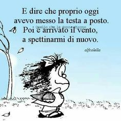 Sempre spettinata!!! Words Quotes, Life Quotes, Charles Bukowski, Cheer Up, Good Thoughts, Funny Quotes, Inspirational Quotes, Positivity, Lol
