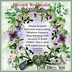 Blessed Wednesday Quote Good Morning good morning wednesday hump day wednesday quotes good morning quotes happy wednesday good morning wednesday wednesday quote happy wednesday quotes beautiful wednesday quotes wednesday quotes for friends and family Wednesday Morning Greetings, Wednesday Morning Quotes, Blessed Wednesday, Morning Prayer Quotes, Good Morning Prayer, Morning Greetings Quotes, Morning Blessings, Good Morning Picture, Morning Prayers